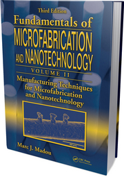 Volume II: Manufacturing Techniques for Microfabrication and Nanotechnology