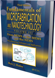 Volume III: From MEMS to Bio-MEMS and Bio-NEMS: Manufacturing Techniques and Applications